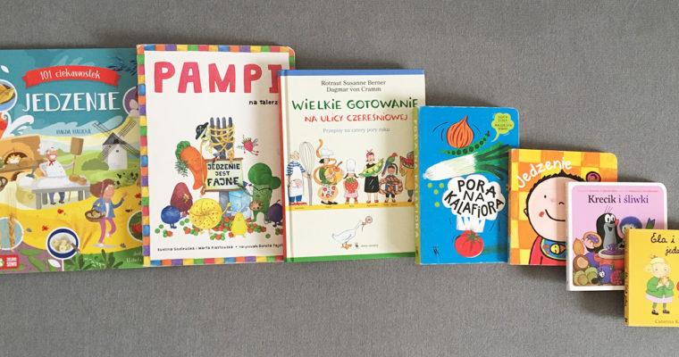 Smaczne czytanie czyli książki dla dzieci z jedzeniem i gotowaniem w tle